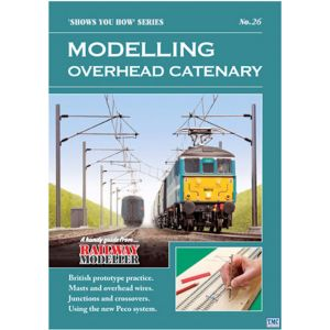 No. 26 Peco Shows You How - Modelling Overhead Catenary NO.26