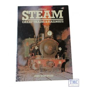 Steam Great Trains & Railways Book By John Westwood