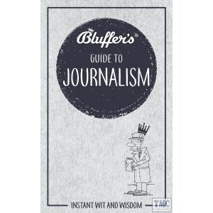 Haynes Bluffers Guide To Journalism Paperback